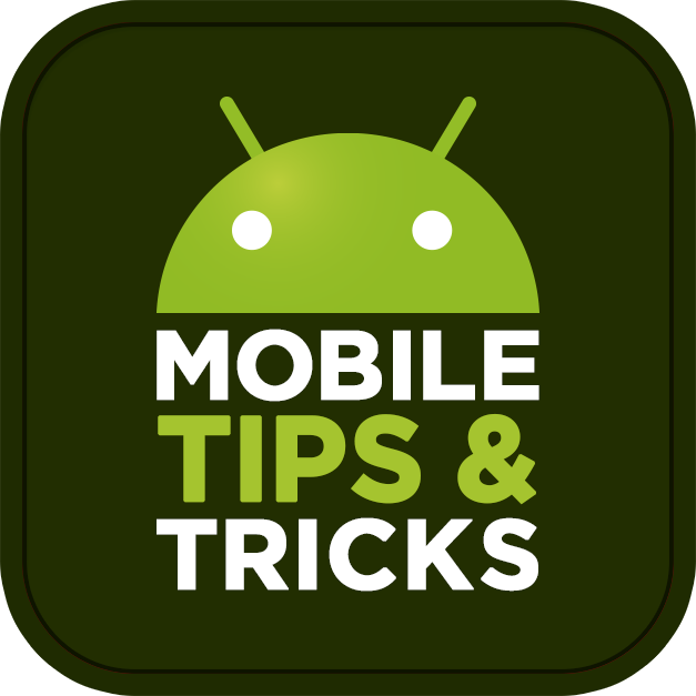 Mobile Tips & Tricks